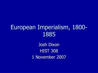 European Imperialism, 1800-1885