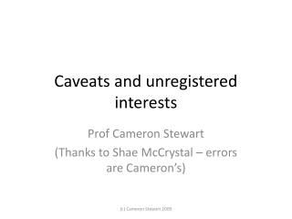 Caveats and unregistered interests