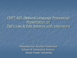 CMPT-825 (Natural Language Processing) Presentation on Zipf's Law & Edit distance with extensions