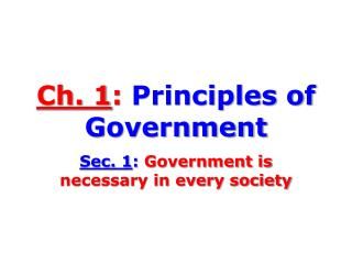 Ch. 1 :  Principles of Government