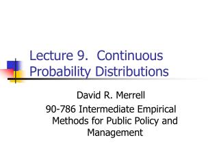 Lecture 9.  Continuous Probability Distributions