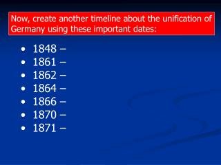 Now, create another timeline about the unification of Germany using these important dates: