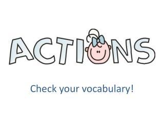Check your vocabulary!