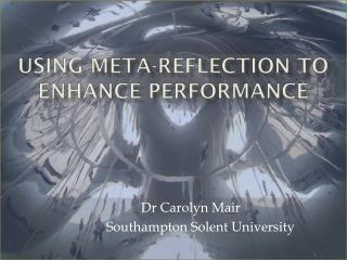 Using meta-reflection to enhance performance