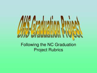 Following the NC Graduation Project Rubrics
