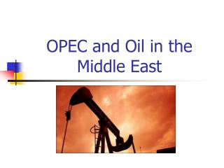 OPEC and Oil in the Middle East