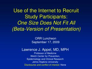 Lawrence J. Appel, MD, MPH Professor of Medicine Welch Center for Prevention,