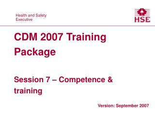 CDM 2007 Training Package Session 7 – Competence & training