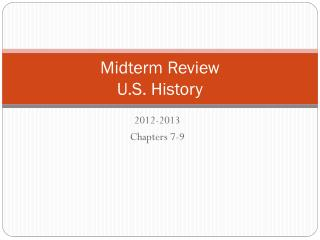 Midterm Review U.S. History