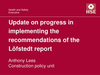Update on progress in implementing the recommendations of the Löfstedt report