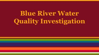 Blue River Water Quality Investigation