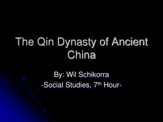 The Qin Dynasty of Ancient China