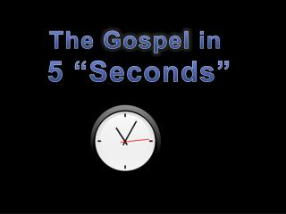 "The  Gospel  in  5 ""Seconds"""