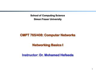 School of Computing Science Simon Fraser University CMPT 765/408: Computer Networks