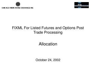 FIXML For Listed Futures and Options Post Trade Processing