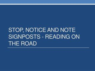 Stop, Notice and Note Signposts - Reading on the Road