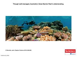Though well-managed, Australia's Great Barrier Reef is deteriorating.