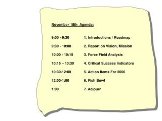 November 15th  Agenda: 9:00 - 9:30     1. Introductions / Roadmap