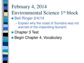 February 4, 2014 Environmental Science 1 st  block