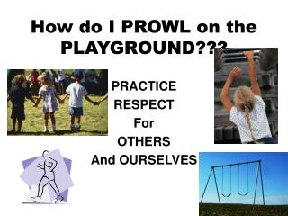How do I PROWL on the PLAYGROUND???