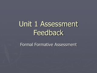Unit 1 Assessment Feedback