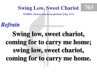 Swing Low, Sweet Chariot (Refrain)