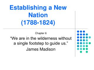 Establishing a New Nation  (1788-1824)