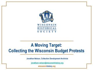 A Moving Target: Collecting the Wisconsin Budget Protests