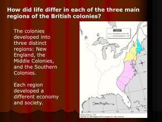 How did life differ in each of the three main regions of the British colonies?
