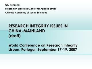 QIU Renzong Program in Bioethics/Center for Applied Ethics Chinese Academy of Social Sciences
