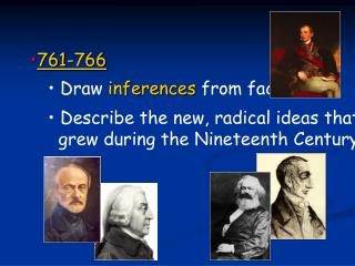 761-766  Draw  inferences  from facts.  Describe the new, radical ideas that