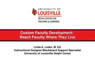 Custom Faculty Development:  Reach Faculty Where They Live