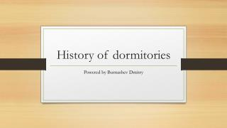 History of dormitories