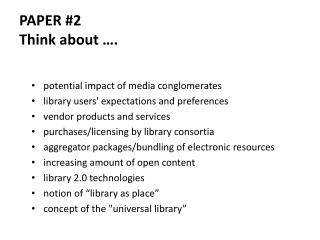 Paper #2 Think about ….