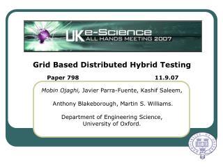 Grid Based Distributed Hybrid Testing Mobin Ojaghi,  Javier Parra-Fuente, Kashif Saleem,