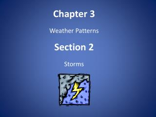 Chapter  3 Weather  Patterns Section  2 Storms