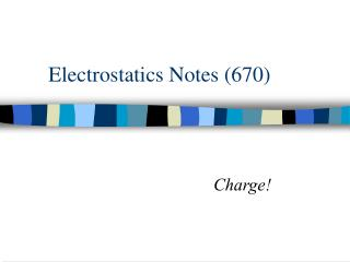 Electrostatics Notes (670)