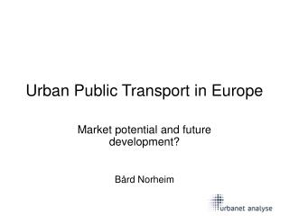 Urban Public Transport in Europe