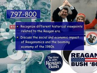 Recognize different historical viewpoints      related to the Reagan era.