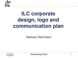 ILC corporate  design, logo and  communication plan