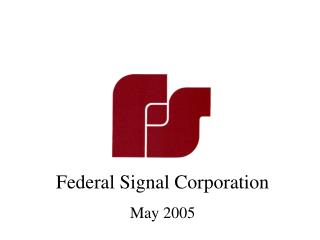 Federal Signal Corporation May 2005