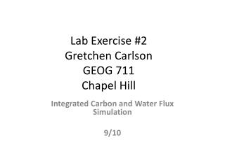 Lab Exercise #2 Gretchen Carlson GEOG 711 Chapel Hill