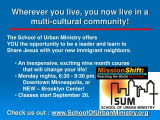 Wherever you live, you now live in a multi-cultural community!