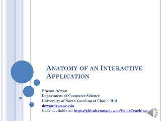 Anatomy of an Interactive Application