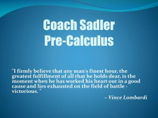Coach Sadler Pre-Calculus