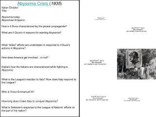 Abyssinia Crisis  ( 1935 ) Italian Dictator: Title: Abyssinia today: Abyssinian Emperor: