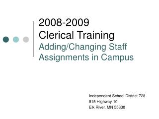 2008-2009 Clerical Training Adding/Changing Staff Assignments in Campus