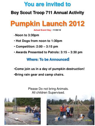 You are invited to  Boy  Scout Troop 711 Annual Activity Pumpkin Launch  2012
