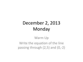 December 2, 2013 Monday