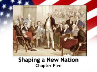 Shaping a New Nation